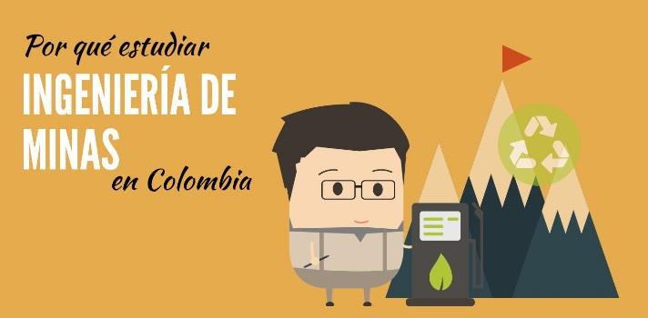 Por qué estudiar Ingeniería de Minas en Colombia