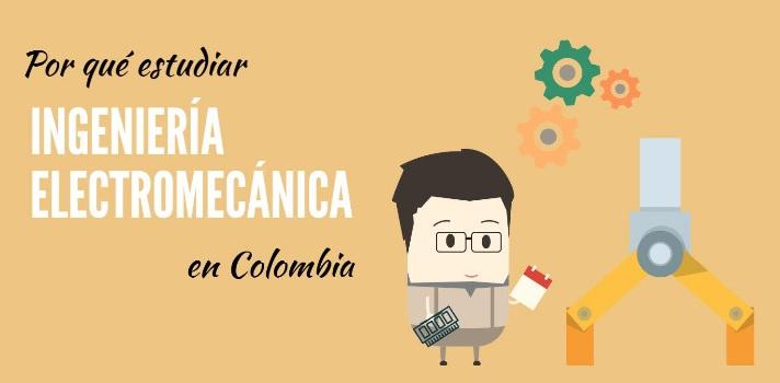 Por qué estudiar Ingeniería Electromecánica en Colombia.