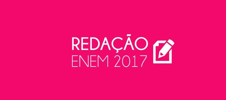 RESUMÃO REDAÇÃO ENEM 2017: passos para tirar nota 1.000!
