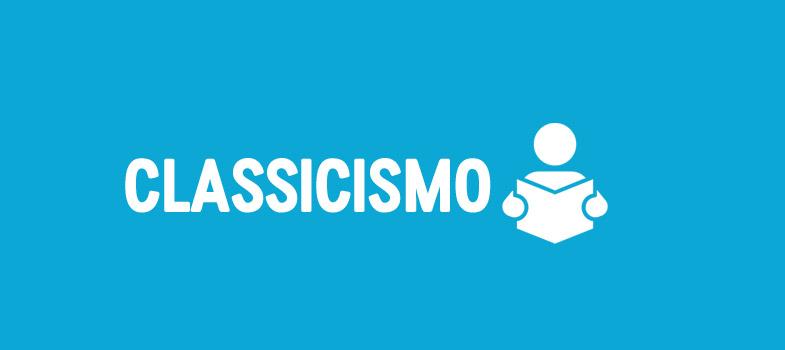 Resumo: Classicismo para Enem e vestibulares