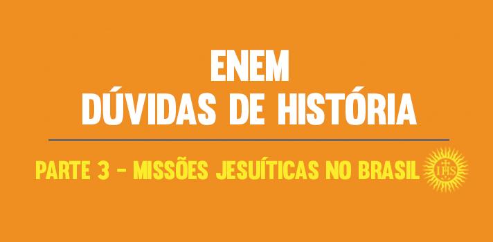 <p>Dentro do resumão que a <strong>Universia Brasil</strong> preparou sobre a disciplina de História para o <a title=Tudo sobre o Enem 2015 href=https://noticias.universia.com.br/tag/notícias-enem-2015/>Enem 2015</a>, que acontecerá nos dias 24 e 25 de outubro, a terceira dúvida mais comum dos estudantes diz respeito às <strong>missões jesuíticas no Brasil</strong>. Revise o tema:<br/><br/></p><p><span style=color: #333333;><strong>Veja também:</strong></span><br/><a style=color: #ff0000; text-decoration: none; text-weight: bold; title=Tudo sobre a redação do Enem 2015 href=https://noticias.universia.com.br/tag/redação-enem-2015>» <strong>Tudo sobre a redação do Enem 2015</strong></a><br/><a style=color: #ff0000; text-decoration: none; text-weight: bold; title=Todas as notícias sobre o Enem 2015 href=https://noticias.universia.com.br/tag/notícias-enem-2015/>» <strong>Todas as notícias sobre o Enem 2015<br/><br/></strong></a></p><p><br/><img src=https://imagenes.universia.net/gc/net/images/educacion/r/re/res/resumao-duvidas-historia-enem-missoes-jesuiticas-no-brasil-infografico.jpg alt=width=undefined height=undefined/></p>