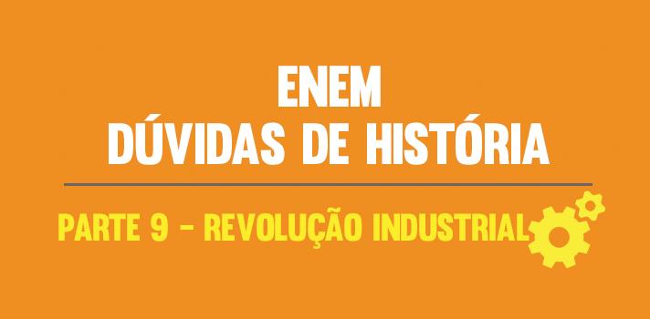 <p>As <a title=Todas as notícias e dicas sobre o Enem 2015 href=https://noticias.universia.com.br/tag/notícias-enem-2015/>provas do Enem 2015</a>acontecerão nos dias 24 e 25 de outubro. Para que você prepare-se na reta final, a <strong>Universia Brasil</strong> preparou um resumão de História com as principais dúvidas dos estudantes. A nona delas é a <strong>Revolução Industrial</strong>. Confira:<br/><br/></p><p><span style=color: #333333;><strong>Veja também:</strong></span><br/><a style=color: #ff0000; text-decoration: none; text-weight: bold; title=Tudo sobre a redação do Enem 2015 href=https://noticias.universia.com.br/tag/redação-enem-2015>» <strong>Tudo sobre a redação do Enem 2015</strong></a><br/><a style=color: #ff0000; text-decoration: none; text-weight: bold; title=Todas as notícias sobre o Enem 2015 href=https://noticias.universia.com.br/tag/notícias-enem-2015/>» <strong>Todas as notícias sobre o Enem 2015<br/><br/></strong></a></p><p><br/><img src=https://imagenes.universia.net/gc/net/images/educacion/r/re/res/resumao-duvidas-historia-enem-revolucao-industrial-infografico.jpg alt=width=500 height=1546/></p>
