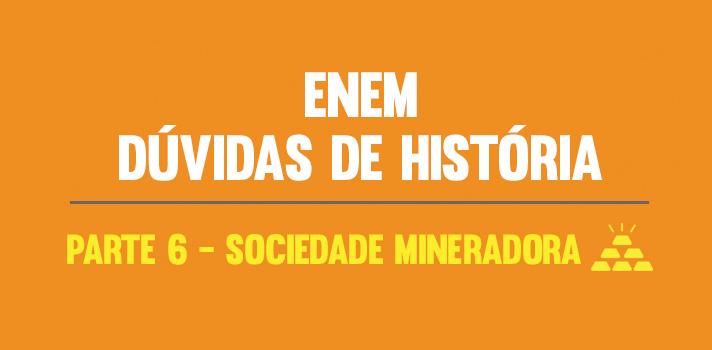 <p>A <strong>sociedade mineradora</strong> é a sexta dúvida mais frequente dos candidatos ao <a title=Todas as notícias e dicas do Enem 2015 href=https://noticias.universia.com.br/tag/notícias-enem-2015/>Enem 2015</a>. As provas acontecerão nos dias 24 e 25 de outubro e, por isso, a <strong>Universia Brasil</strong> criou um resumão para ajudar na reta final de preparações. Confira:<br/><br/></p><p><span style=color: #333333;><strong>Veja também:</strong></span><br/><a style=color: #ff0000; text-decoration: none; text-weight: bold; title=Tudo sobre a redação do Enem 2015 href=https://noticias.universia.com.br/tag/redação-enem-2015>» <strong>Tudo sobre a redação do Enem 2015</strong></a><br/><a style=color: #ff0000; text-decoration: none; text-weight: bold; title=Todas as notícias sobre o Enem 2015 href=https://noticias.universia.com.br/tag/notícias-enem-2015/>» <strong>Todas as notícias sobre o Enem 2015</strong></a></p><p><br/><br/><img src=https://imagenes.universia.net/gc/net/images/educacion/r/re/res/resumao-duvidas-historia-enem-sociedade-mineradora-infografico.jpg alt=width=500 height=2363/></p>