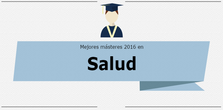 Mejores Másteres 2016: Salud.