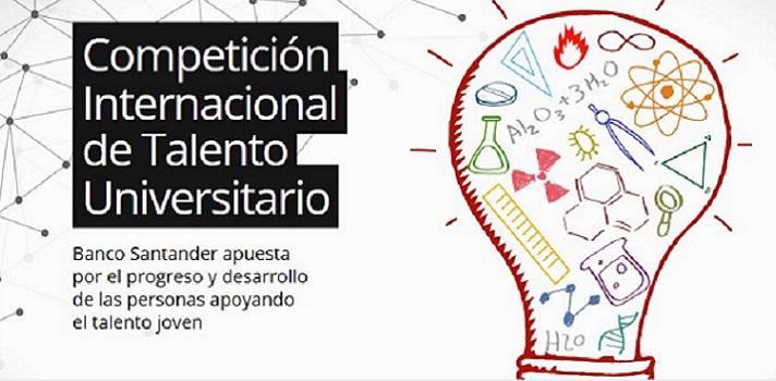 La competición Internacional de Talento Universitario llega de la mano de Banco Santander y Universia