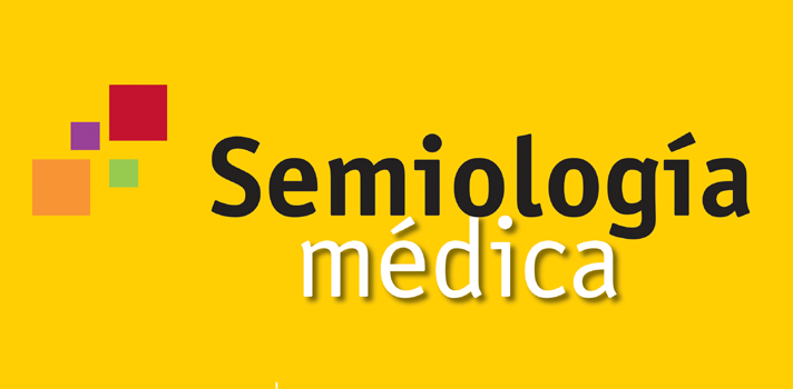 Lanzamiento de la Cuarta Edición de Semiología Médica