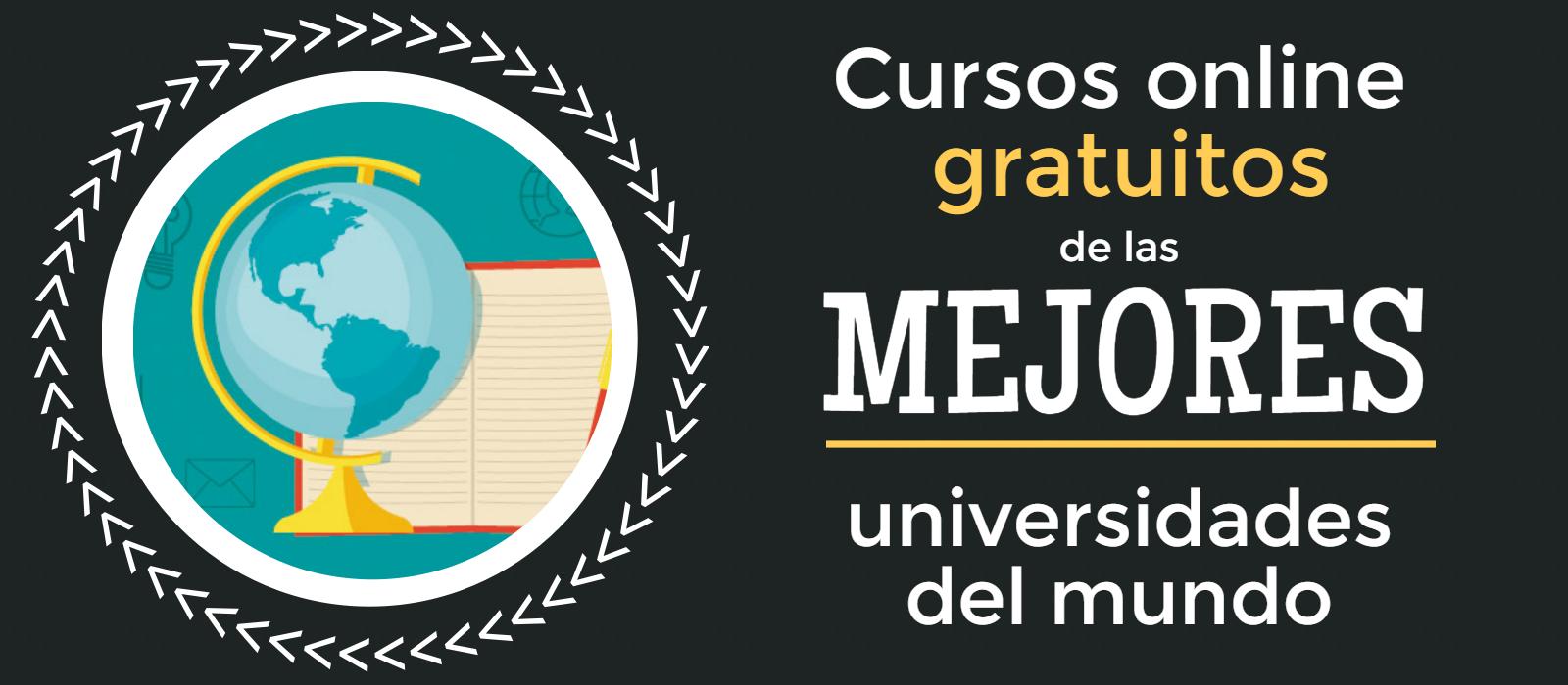 Cursos online gratuitos de las mejores universidades del mundo.
