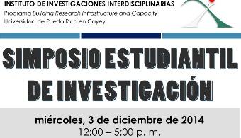<p style=text-align: justify;>El<strong> Instituto de Investigaciones Interdisciplinarias</strong> de la <strong><a title=Universidad de Puerto Rico en Cayey - Estudios Universia href=https://www.cayey.upr.edu/main/>Universidad de Puerto Rico en Cayey</a></strong>anuncia la celebración del <strong>Simposio Estudiantil de Investigación</strong>. Este simposio, auspiciado por los <strong>Institutos Nacionales de Salud (NIH)</strong> y el <strong>National Institutes for Minority Health and Health Disparities (NIMHD)</strong>, tiene como objetivo fortalecer la capacidad de la <strong>UPR-Cayey</strong> para llevar a cabo investigación competitiva y sustentable en áreas relacionadas con la salud y las disparidades en la salud, con énfasis en los aspectos biomédicos, sociales y ambientales vinculados a esta problemática.</p><p style=text-align: justify;><br/><br/>Las <strong>18 presentaciones orales</strong> y <strong>12 presentaciones de cartel</strong> de este simposio estarán a cargo de <strong>75 estudiantes</strong> que fungen como <strong>Asistentes de Investigación</strong>, principalmente en las <strong>áreas de Ciencias Sociales, Ciencias Naturales, Pedagogía, Inglés y Administración de Empresas</strong> en la UPR-Cayey. Además, participarán estudiantes del <strong>Programa de Estudios de Honor</strong> y de los cursos de Biología 4990 y Química 4999. Este Simposio será este el miércoles, 3 de diciembre de 2014 de 1:00 a 5:00 p. m. en la <strong>Biblioteca Víctor M. Pons Gil de la UPR-Cayey</strong>. La inscripción comienza a las 12:00 p. m.</p><p style=text-align: justify;></p><p style=text-align: justify;>Las presentaciones de los estudiantes abordarán los siguientes temas:</p><p style=text-align: justify;>Placer y sexualidad<br/>Epidemias (A-H5N1, Dengue, Chikungunya)<br/>Arte y salud<br/>Derecho a la educación<br/>Violencia en jóvenes<br/>Acomodo razonable de estudiantes<br/>Calidad de agua<br/>Medioambiente y salud<br/>El programa del Simposio es el siguient