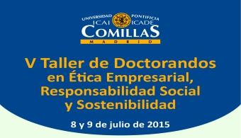 UP Comillas abrió las inscripciones para su Taller de Doctorandos en Ética Empresarial, RSE y Sostenibilidad