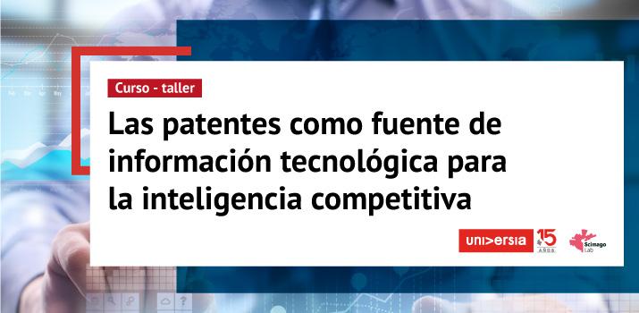 Taller para académicos: las patentes y su valor en la inteligencia competitiva
