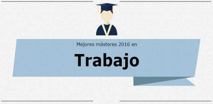 Mejores Másteres 2016: Trabajo