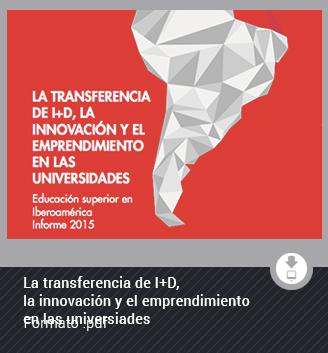 La transferencia de I+D, la innovación y el emprendimiento en las universidades