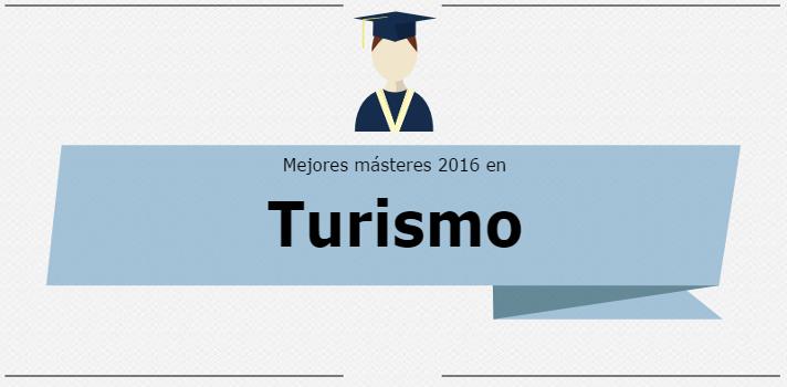 Mejores Másteres 2016: Turismo