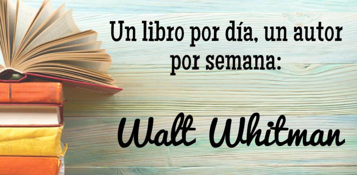 Walt Whitman: un libro por día, un autor por semana