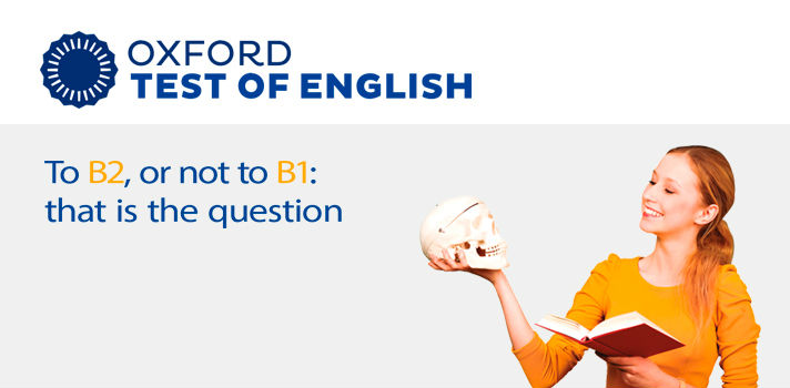 Certifica tu nivel de inglés gracias a Oxford Test of English