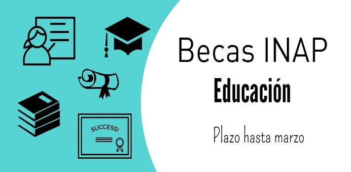 INAP: 6 becas de posgrado en educación que expiran en marzo