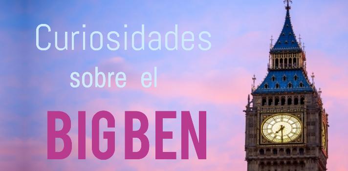 Viajar a Reino Unido: curiosidades sobre el Big Ben.