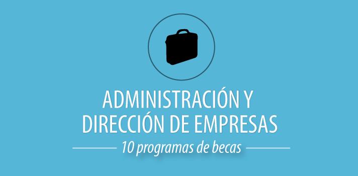 10 programas de becas para estudiar Administración y Dirección de Empresas