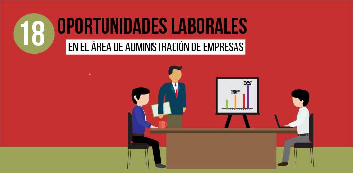 18 oportunidades laborales en el área de Administración de Empresas