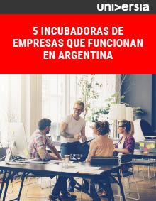 Ebook: 5 incubadoras de empresas que funcionan en Argentina
