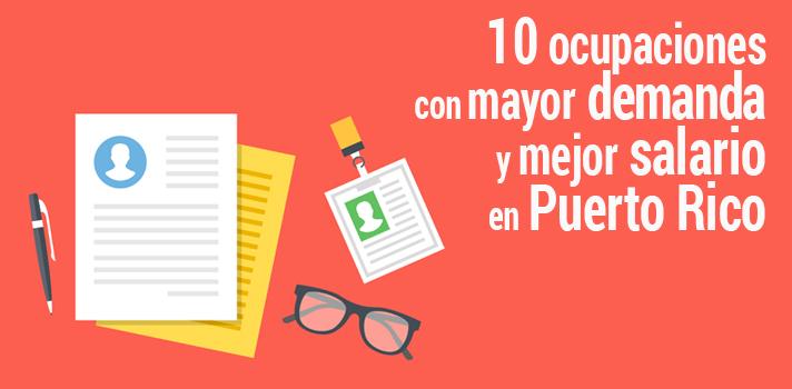 Las 10 ocupaciones con mayor demanda y mejor salario en Puerto Rico