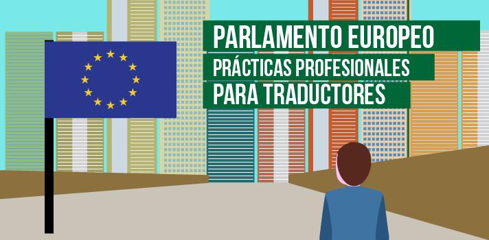 Realiza prácticas profesionales como Traductor en el Parlamento Europeo