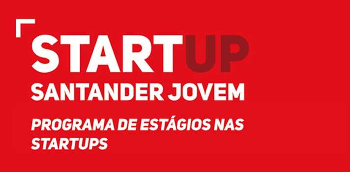 Banco Santander Totta e Fundação da Juventude disponibilizam 50 bolsas de estágios para Startups