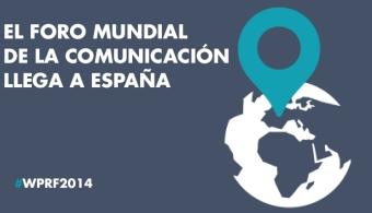 Madrid acoge el Foro Mundial de la Comunicación 2014