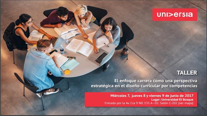 Taller El enfoque carrera como una perspectiva estratégica en el diseño curricular por competencias se dictará en la Universidad El Bosque del 7 al 9 de junio.