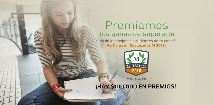 """<p>La empresa agrícola <span style=text-decoration: underline;><strong><a href=https://www.monsanto.com/global/es/pages/default.aspx target=_blank>Monsanto</a></strong></span>abrió la convocatoria para su programa <span style=text-decoration: underline;><strong><a href=https://especiales.universia.com.ar/monsanto/ target=_blank>""""Destacados M 2015""""</a></strong></span>. Busca reconocer el esfuerzo y las ganas de los estudiantes universitarios por superarse.</p><p></p><p><span style=text-decoration: underline;><strong>¿Cómo participar de """"Destacados M 2015""""?</strong></span></p><p>Para ser candidato elegible tenés que cumplir con los siguientes<strong> requisitos</strong>:</p><p></p><ul><li>Tener entre 18 y 27 años</li><li>Estudiar una carrera de grado de cualquier Universidad Argentina</li><li>Contar con un promedio de 7 o más</li><li>Haber aprobado al menos 10 materias</li><li>No haber obtenido aplazos</li></ul><p></p><p><span style=text-decoration: underline;><strong>¿Cuáles son los premios?</strong></span></p><p></p><p>Si resultás estar entre los mejores 10 promedios,<strong> ganarás un premio de $5000 más un Monsanto tour.</strong> Pero si quedás entre los segundos 10 mejores promedios cada uno recibirá $2500 y finalmente si llegás a entrar en el grupo de los terceros 10 mejores promedios cada estudiante será premiado con $2000.</p><p></p><blockquote style=text-align: center;>Tenés tiempo hasta el 30 de septiembre para <span style=text-decoration: underline;><strong><a href=https://especiales.universia.com.ar/monsanto/ target=_blank>llenar el formulario e inscribirte</a></strong></span>.</blockquote><p></p>"""
