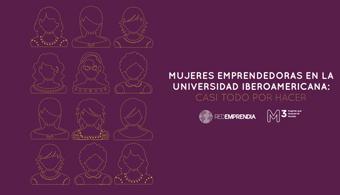 El emprendimiento femenino: la asignatura pendiente de la Universidad