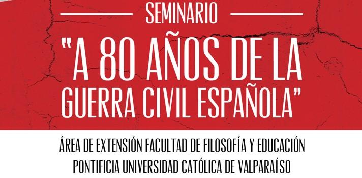 Facultad de Filosofía y Educación de la PUCV realizará Seminario sobre la Guerra Civil Española